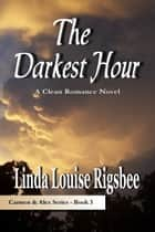 The Darkest Hour ebook by Linda Louise Rigsbee