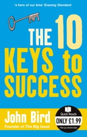 The 10 Keys to Success ebook by John Bird