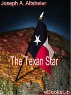 The Texan Star ebook by Joseph A. Altsheler