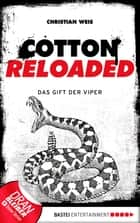 Cotton Reloaded - 43 - Das Gift der Viper ebook by Christian Weis