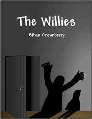 The Willies ebook by Ethan Crownberry
