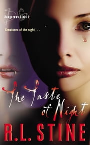 Dangerous Girls #2: The Taste of Night ebook by R.L. Stine