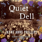 Quiet Dell - A Novel audiobook by Jayne Anne Phillips