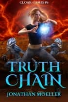Cloak Games: Truth Chain ebook by