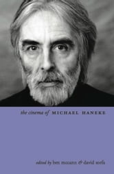 The Cinema of Michael Haneke - Europe Utopia ebook by