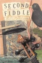 Second Fiddle - Or How to Tell a Blackbird from a Sausage ebook by Siobhan Parkinson
