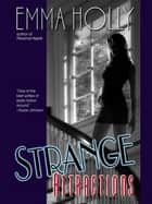 Strange Attractions ebook by Emma Holly