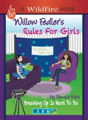 Willow Fedler's Rules For Girls - Breaking Up Is Hard To Do ebook by Pamela Wells