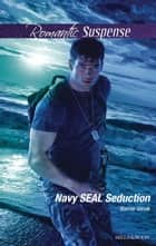 Navy Seal Seduction ebook by Bonnie Vanak