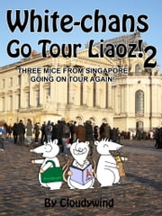 White-chans go tour liaoz! 2 - Volume 2 ebook by Cloudywind