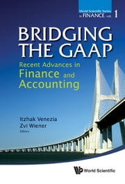 Bridging the GAAP - Recent Advances in Finance and Accounting ebook by Itzhak Venezia,Zvi Wiener