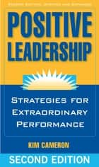 Positive Leadership ebook by Kim Cameron
