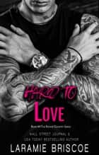 Hard To Love ebook by Laramie Briscoe