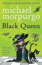 Black Queen ebook by Michael Morpurgo