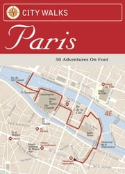 City Walks: Paris - 50 Adventures on Foot ebook by Christina Henry de Tessan,Reineck and Reineck