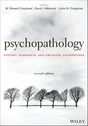 Psychopathology - History, Diagnosis, and Empirical Foundations ebook by W. Edward Craighead,David J. Miklowitz,Linda W. Craighead