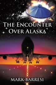 The Encounter Over Alaska ebook by Mark Barresi