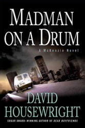 Madman on a Drum - A McKenzie Novel ebook by David Housewright