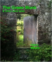 The Green Monk (and other eerie tales) ebook by Harry Moore