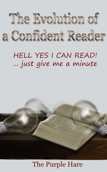 The Evolution of a Confident Reader ebook by The Purple Hare