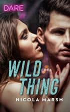 Wild Thing ebook by Nicola Marsh