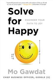 Solve for Happy - Engineer Your Path to Joy ebook by Mo Gawdat