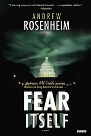 Fear Itself: A Novel ebook by Andrew Rosenheim