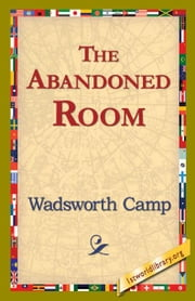 The Abandoned Room ebook by Camp, Wadsworth