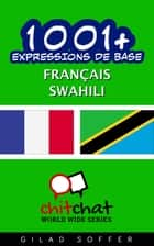 1001+ Expressions de Base Français - Swahili ebook by Gilad Soffer