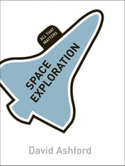 Space Exploration: All That Matters ebook by David Ashford