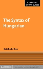 The Syntax of Hungarian ebook by Kiss, Katalin ..