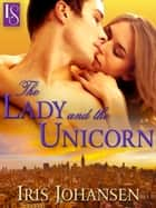 The Lady and the Unicorn - A Loveswept Classic Romance ebook by Iris Johansen