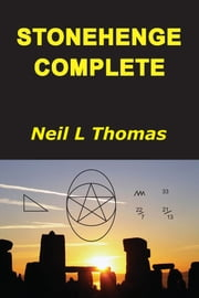 Stonehenge Complete ebook by Neil L Thomas