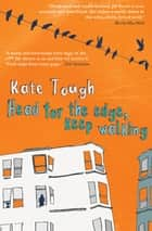 Head for the Edge, Keep Walking ebook by Kate Tough