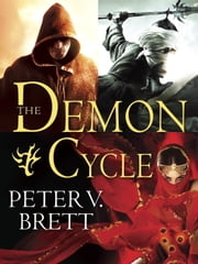 The Demon Cycle 3-Book Bundle - The Warded Man, The Desert Spear, The Daylight War ebook by Peter V. Brett