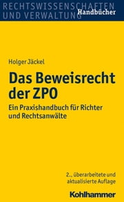Das Beweisrecht der ZPO - Ein Praxishandbuch für Richter und Rechtsanwälte ebook by Kobo.Web.Store.Products.Fields.ContributorFieldViewModel