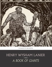 A Book of Giants ebook by Henry Wysham Lanier