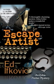 Escape Artist - An Edna Ferber Mystery ebook by Ed Ifkovic