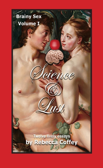 Science and Lust ebook by Rebecca Coffey