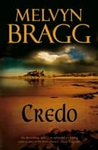 Credo ebook by Melvyn Bragg