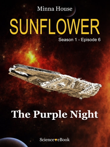 SUNFLOWER - The Purple Night - Season 1 Episode 6 ebook by Minna House