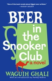 Beer in the Snooker Club ebook by Waguih Ghali,Pankaj Mishra