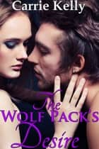 The Wolf Pack's Desire ebook by