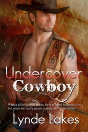 Undercover Cowboy ebook by Lynde Lakes