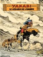 Yakari - tome 36 - Le lézard de l'ombre ebook by Job, Derib, Derib