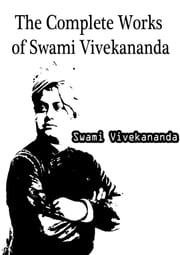 The Complete Works of Swami Vivekananda ebook by Swami Vivekananda