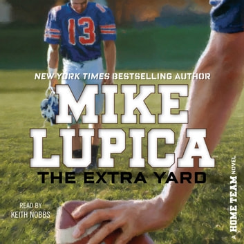 The Extra Yard audiobook by Mike Lupica