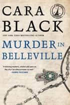 Murder in Belleville ebook by Cara Black