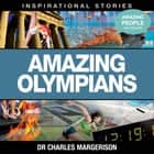 Amazing Olympians audiobook by Dr Charles Margerison