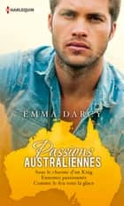 Passions australiennes ebook by Emma Darcy